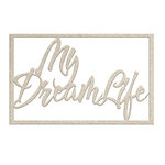 FabScraps - My Fair Lady Collection - Die Cut Words - My Dream Life
