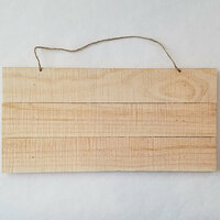 Foundations Decor - Wood Crafts - Rough Cut Slat Sign - 9 x 18