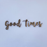Foundations Decor - Autumn Collection - Wood Crafts - Word - Good Times