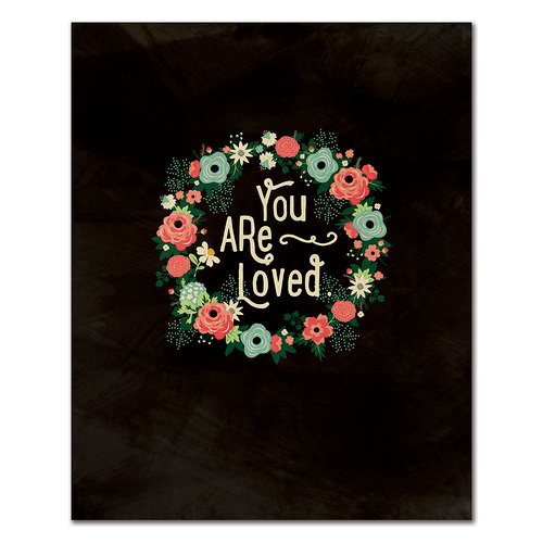 Fancy Pants Designs - 8 x 10 Cardstock Print - You Are Loved