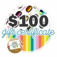 100 Gift Certificate - Email or Print