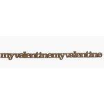 Grapevine Designs and Studio - Chipboard Shapes - My Valentine Border