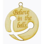 Grapevine Designs and Studio - Christmas - Wood Shapes - Believe in the Bells - Large