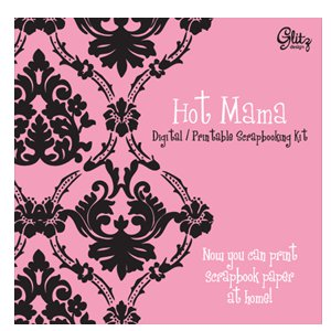 Glitz Design - Hot Mama Collection -  Digital Printable CD