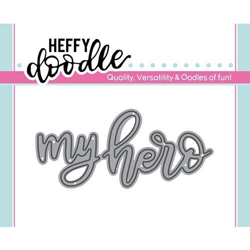 Heffy Doodle - Heffy Cuts - Dies - My Hero