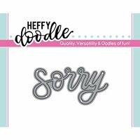 Heffy Doodle - Heffy Cuts - Dies - Sorry