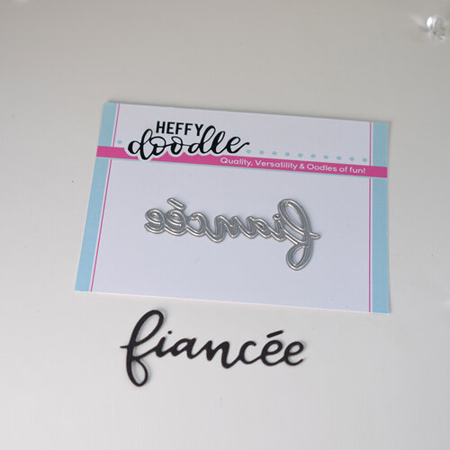 Heffy Doodle - Heffy Cuts - Dies - Fiancee
