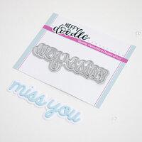 Heffy Doodle - Heffy Cuts - Dies - Miss You Shadow