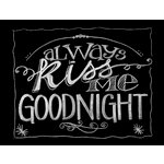 Melissa Frances - Blackboard Canvas Print - Always Kiss Me Goodnight