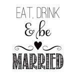 Hampton Art - Wood Mounted Stamps - Eat, Drink and Be Married