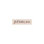 Hero Arts - Woodblock - Wood Mounted Stamps - Feel Better Soon Script