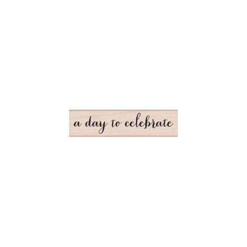 Hero Arts - Woodblock - Wood Mounted Stamps - Day to Celebrate