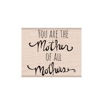 Hero Arts - Woodblock - Wood Mounted Stamps - Mother of All Mothers