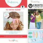 Hazel and Ruby - Crafternoon Collection - Kits - Felt Bunting Headband