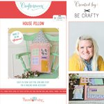 Hazel and Ruby - Crafternoon Collection - Kits - House Pillow