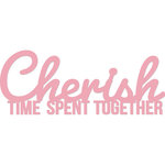 Kaisercraft - Decorative Dies - Words Cherish Time