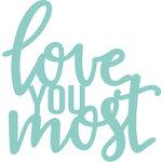 Kaisercraft - Decorative Dies - Love You Most