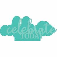 Kaisercraft - Decorative Dies - Celebrate Today