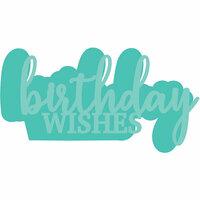 Kaisercraft - Decorative Dies - Birthday Wishes