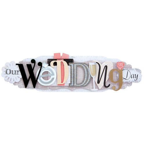 Karen Foster Design - Wedding Collection - Stacked Statement - 3 Dimensional Adhesive Title - Our Wedding Day
