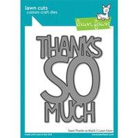 Lawn Fawn - Lawn Cuts - Dies - Giant Thanks So Much