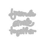 Momenta - Die Cutting Template - Friends, Smile, Together