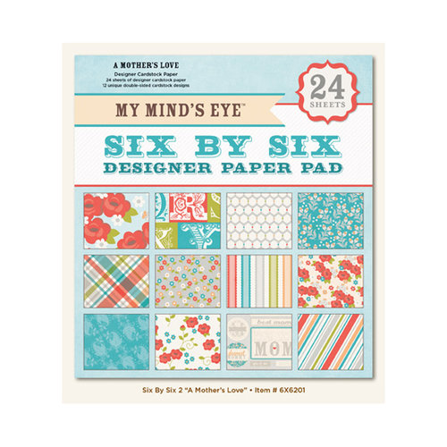 My Mind's Eye - 6 x 6 Paper Pad - A Mother's Love