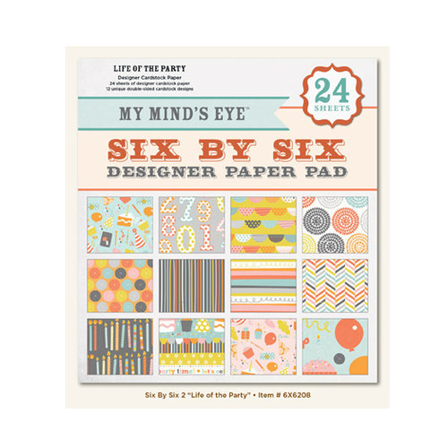 My Mind's Eye - 6 x 6 Paper Pad - Life of the Party