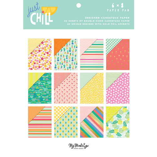 My Minds Eye - Just Chill Collection - 6 x 8 Paper Pad with Foil Accents