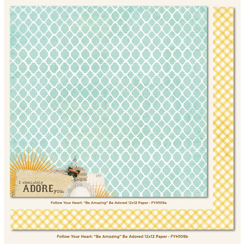 My Mind's Eye - Follow Your Heart Collection - Be Amazing - 12 x 12 Double Sided Paper - Be Adored