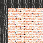 My Minds Eye - Trick or Treat Collection - Halloween - 12 x 12 Double Sided Paper - Happy Halloween