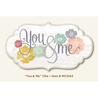 My Mind's Eye - Miss Caroline Collection - Fiddlesticks - Title - You and Me