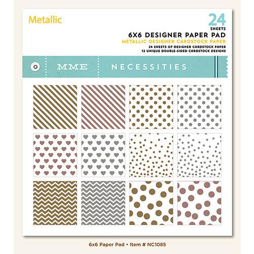 My Mind's Eye - Necessities Collection - Metallic - 6 x 6 Paper Pad