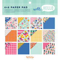 My Minds Eye - Well Hello Collection - 6 x 6 Paper Pad