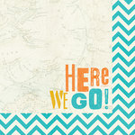 Simple Stories - You Are Here Collection - 12 x 12 Double Sided Paper - Here We Go