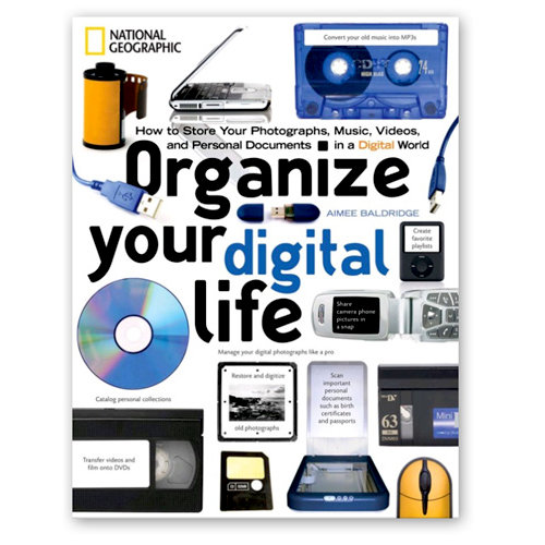 National Geographic - Organize Your Digital Life by Aimee Baldridge, CLEARANCE