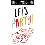 Me and My Big Ideas - MAMBI Sticks - Clear Stickers - Lets Party