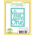Taylored Expressions - Die - Welcome Little One