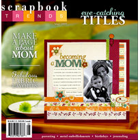 Scrapbook Trends Magazine - Springtime Delights, CLEARANCE