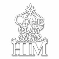 Penny Black - Christmas - Creative Dies - Adore Him