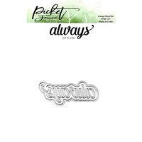 Picket Fence Studios - Dies - Always Word