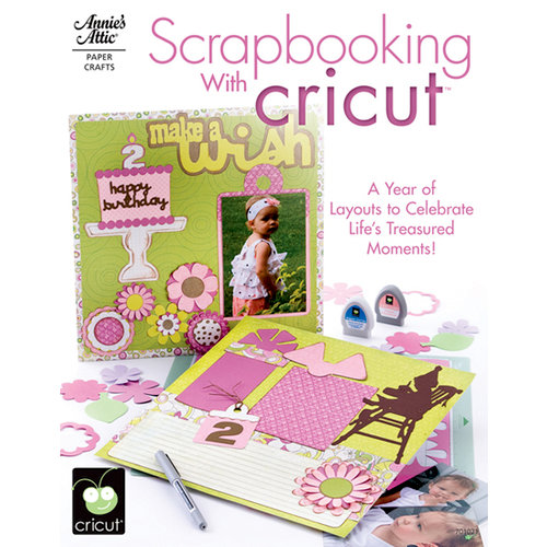 Annie's Attic - Idea Book - Scrapbooking With Cricut