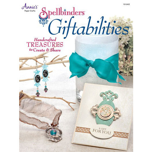 Annie's Paper Crafts - Spellbinders Giftabilities Idea Book
