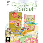 Annie's Attic - Idea Book - Card Making with Cricut