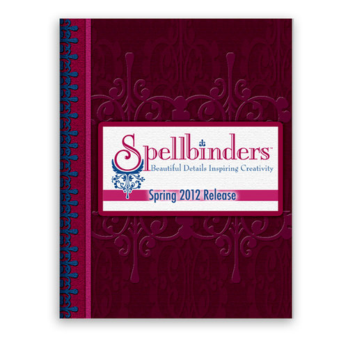 Spellbinders - Spring 2012 Downloadable Product Catalog, FREE