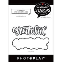Photo Play Paper - Say It With Stamps Collection - Dies - Grateful Word
