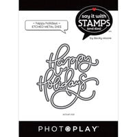 Photo Play Paper - Say It With Stamps Collection - Dies - Happy Holidays Word