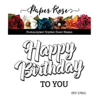 Paper Rose - Clear Photopolymer Stamps - Happy Birthday to You