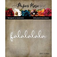 Paper Rose - Dies - Christmas - Falalalala Fine Script