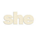 Prima - Donna Downey Collection - Fabric Stitched Paintable Words - She, CLEARANCE